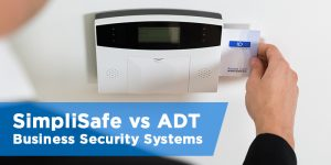 Business Security Systems – SimpliSafe vs ADT