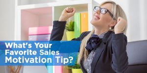 Top 26 Sales Motivation Tips From the Pros