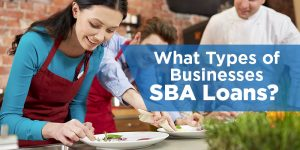 Who Gets SBA Loans? What Types of Businesses Get the Most?