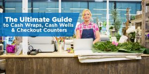 The Ultimate Guide to Cash Wraps, Cash Wells, & Checkout Counters