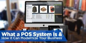 POS Systems for Retail: How They Can Modernize Your Business