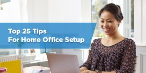 Top 27 Tips for Home Office Setup