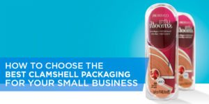 How to Choose the Best Clamshell Packaging for Your Small Business