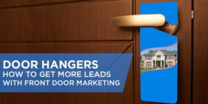 Real Estate Door Hangers – How to Get More Leads With Front Door Marketing