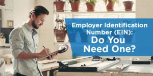 Employer Identification Number (EIN): Do You Need One?