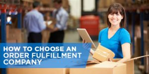 How to Choose an Order Fulfillment Company
