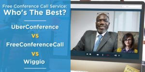 Best Free Conference Call Service: UberConference vs. FreeConferenceCall vs Wiggio