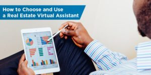How to Choose and Use a Real Estate Virtual Assistant