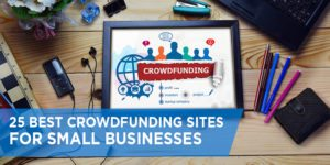25 Best Crowdfunding Sites for Small Businesses