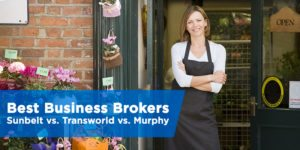 Best Business Broker: Sunbelt vs. Transworld vs. Murphy