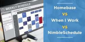 Best Employee Scheduling Software: Homebase vs. When I Work vs. NimbleSchedule