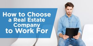 How to Choose a Real Estate Company to Work For