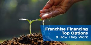 Franchise Financing: Top Options & How They Work