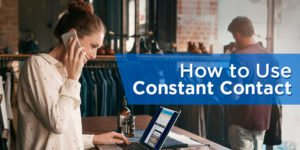 How to Use Constant Contact for Email Marketing