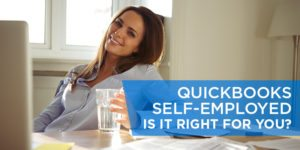 QuickBooks Self-Employed: Is It Right For You?