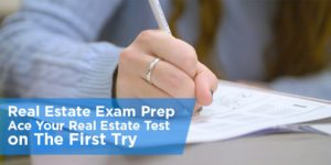 Real Estate Exam Prep – Ace Your Real Estate Test on The First Try