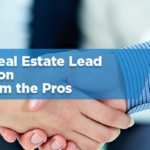 Top 37 Real Estate Lead Generation Ideas from the Pros