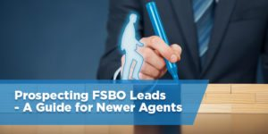 Prospecting FSBO Leads – A Guide for Newer Agents