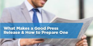What Makes a Good Press Release & How to Prepare One