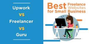 Best Freelance Websites for Small Businesses: Upwork Vs Freelancer Vs Guru