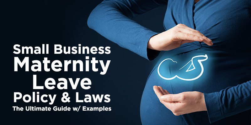 Small Business Maternity Leave Policy Amp Laws With Examples