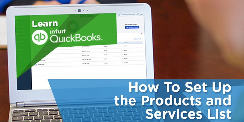 How To Set Up the Products and Services List In QuickBooks