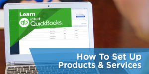 How to Set Up Products and Services in QuickBooks Online