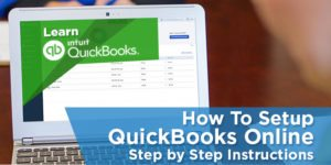 How To Set Up QuickBooks Online – Step by Step Instructions