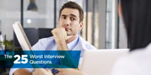 Top 25 Worst Interview Questions to Ask