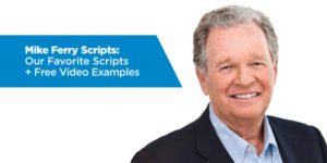 Mike Ferry Scripts: Our Favorite Scripts + Free Video Examples