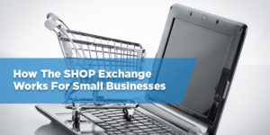 How The SHOP Exchange Works For Small Businesses