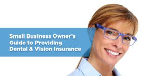 Small Business Owner's Guide to Dental and Vision Insurance