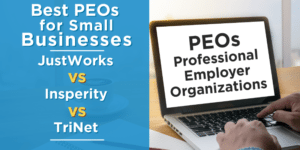 Best PEO for Small Businesses: JustWorks vs Insperity vs TriNet