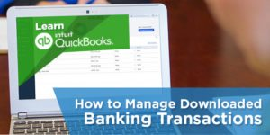 How to Manage Downloaded Banking Transactions (Bank Feeds) in QuickBooks Online