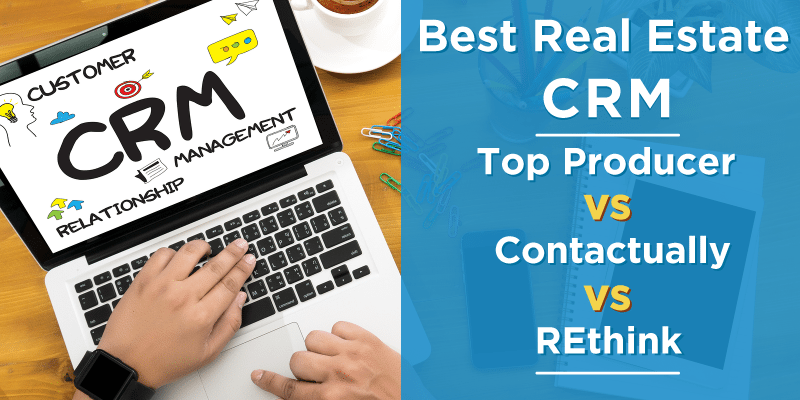 Best Real Estate Crm Contactually Vs Top Producer Vs