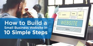 Small Business Website: How to Create One in 4 Simple Steps