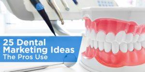 29 Dental Marketing Ideas The Pros Use