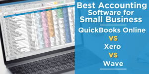 Best Accounting Software for Small Business: QuickBooks Online vs. Xero vs. Wave