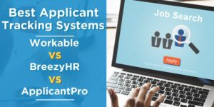 Best Applicant Tracking Systems: Workable vs BreezyHR vs ApplicantPro