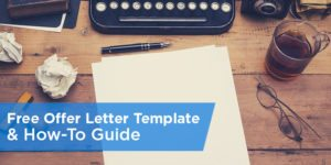 Free Offer Letter Template & How-To Guide