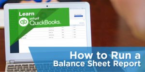 How to Prepare a Balance Sheet Report With Example in QuickBooks Online