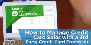 How to Manage Credit Card Sales with a 3rd Party Credit Card Processor in QuickBooks Online