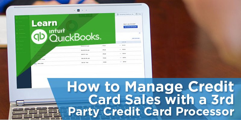 How to manage credit card sales with a 3rd party credit card how to manage credit card sales with a 3rd party credit card processor in quickbooks online reheart Images