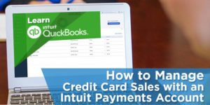 How to Manage Credit Card Sales with Intuit Merchant Services