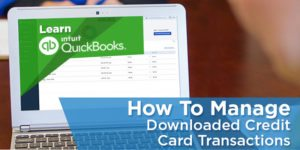 How to Manage Downloaded Credit Card Transactions in QuickBooks Online