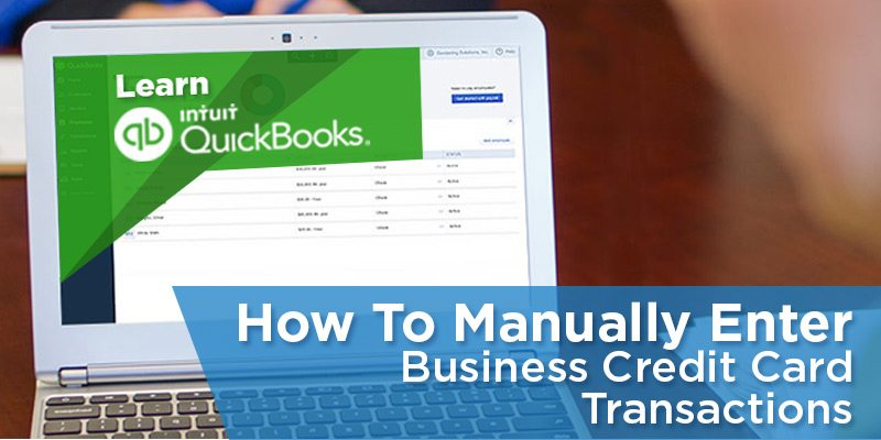 How to Manually Enter Business Credit Card Transactions in