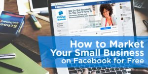 How to Market Your Small Business on Facebook for Free