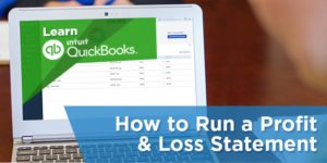 How to Prepare a Profit and Loss Statement in QuickBooks Online