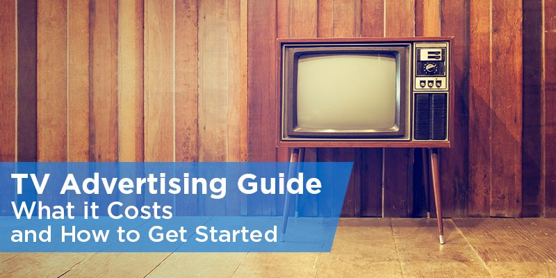 tv advertising guide  what it costs and how to get started
