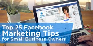 25 Facebook Marketing Tips You Won't Read Anywhere Else